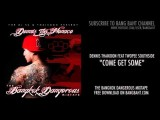 Dennis Thaikoon Feat. Twopee Southside - Come Get Some AUDIO -Bangkok Dangerous Mixtape