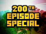 The Minecraft Files - 200th EPISODE SPECIAL!!! HD