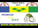 POORSAH - THE JUICE - VINCY SOCA 2011