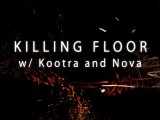 Killing Floor W Kootra And Nova Part 5 The Finale