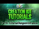 Skyrim Creation Kit Tutorials - Episode 6: Connecting Dungeons To The World
