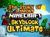 THE STORY OF LAMONT Minecraft Skyblock ULTIMATE Ep. 10 W Luclin & Wolv21 HD