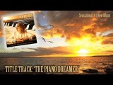 The Piano Dreamer - Music By Jan Mulder - #1 Bestselling Piano Album - Most Relaxing Music